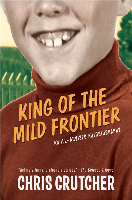 King Of The Mild Frontier By Chris Crutcher The Big Bad Book Blog